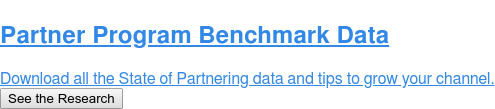 Partner Program Benchmark Data  Download all the State of Partnering data and tips to grow your channel in  2018. See the Research
